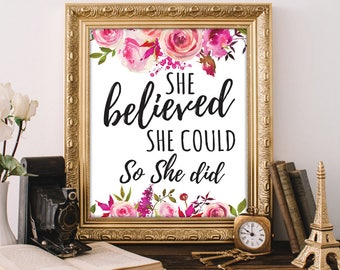 "Feminine Watercolor Graphics Floral Art ""She Believed She Could So She Did"" Inspirational & Motivation Printable Quote, Girly Wall Print"