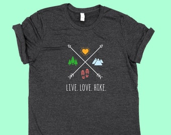 Live. Love. Hike. X - SHIRT
