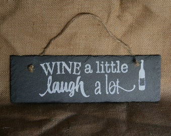 Wine a little...Laugh a lot