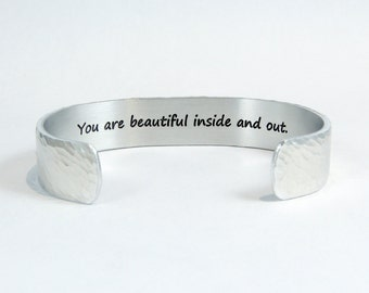 """Daughter Gift / Sister / Mom / Empowered Women / Inspirational Gift - """"You are beautiful inside and out.""""  1/2"""" hidden message cuff bracelet"""