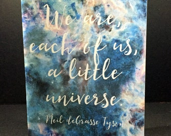 Celestial card, galaxy card, star quote, Neil deGrasse Tyson 'We are, each of us, a little universe', inspiration, encouragement
