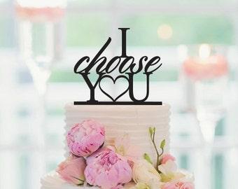 Wedding Cake Topper, I Choose You, Topper Cake Decoration, Engagement Cake Topper, 027