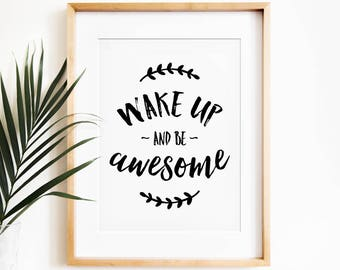 Wake Up And Be Awesome, Motivational Wall Decor, PRINTABLE Art, Bedroom Wall  Decor