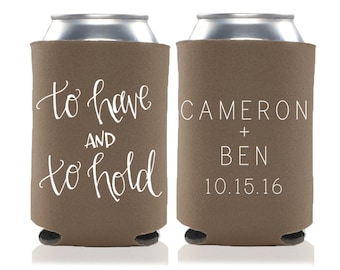 Personalized To Have and To Hold Wedding Favors, Wedding Can Coolers, Custom Beverage Insulators, Beer Huggers, Wedding Coolies
