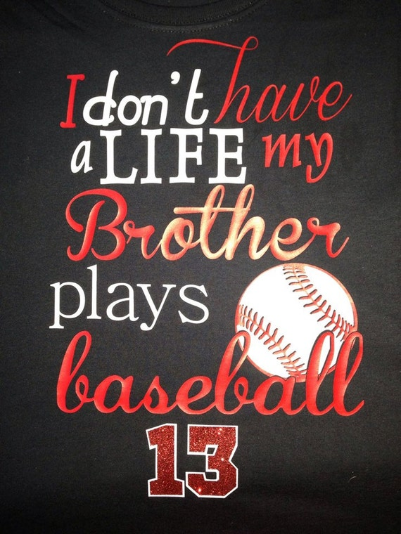 Baseball Sister T Shirt I Don T Have A Life My Brother