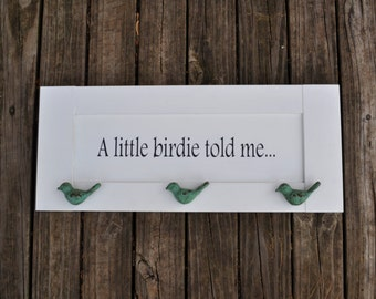 A Little Birdie Told Me sign with Bird Knobs Little Girls Room Decor OOAK