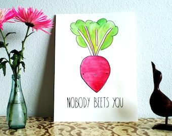 Nobody Beets You- Funny Pun Print or Card - Kawaii / Chibi / Punny Cute Love