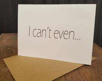 Valentine's Card - I Can't Even