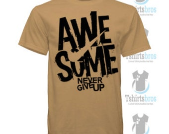 AWESOME (FANBASE) Never Give up T-SHIRT