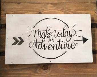 Make Today an Adventure Wood Sign