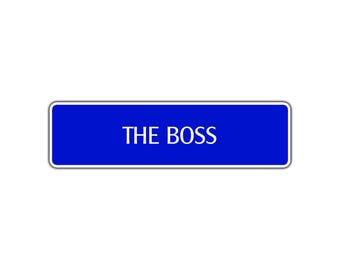 The Boss Aluminum Metal Novelty Street Sign Office Man Cave Gift Wall Décor