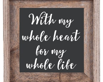 With My Whole Heart For My Whole Life Wedding, Custom Wall Decor Words, Vinyl Lettering Decal, DIY Sign, Wedding DIY Gift, Rustic lettering