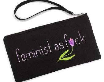 Feminist as F*ck—Hand Embroidered Wristlet, Pouch, Bag, Purse