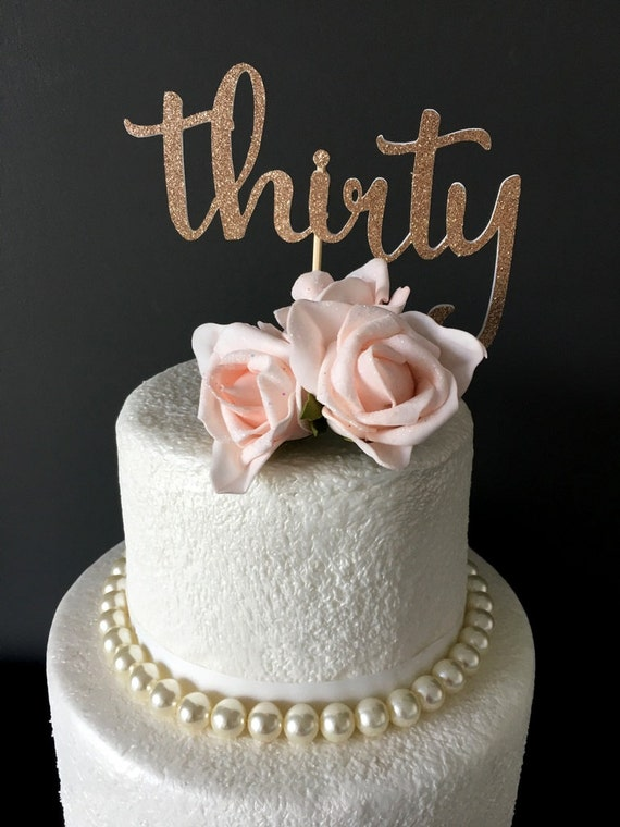 Thirty Cake Topper Glitter Cake Topper 30th Birthday