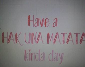Have a hakuna matata kinda day, heat press, top, vinyl