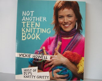 Knitting Pattern Book: Not Another Teen Knitting Book by Vickie Howell