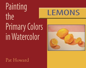 Watercolor Painting Tutorial PDF - LEMONS - Painting the Primary Colors