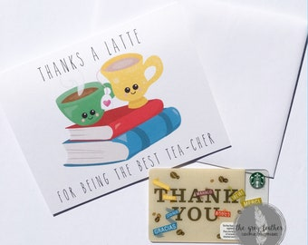"Thank You Card - ""Thanks a Latte for Being the Beat Tea-cher"""