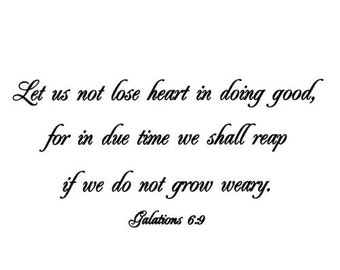 Let us not lose heart... for we shall reap, unmounted rubber stamp, Christian bible verse, Galatians 6:9, scripture, Sweet Grass Stamps #22