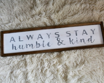 Always Stay Humble & Kind Wood Sign