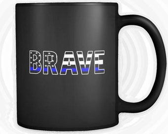 Customizable | Brave | Thin Blue Line | American Flag |  Police Officer Family Support Distressed Coffee/Tea Mug