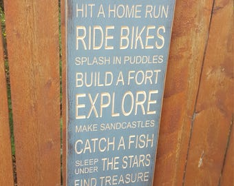 "READY TO SHIP - ""Climb Trees Hit A Home Run Ride Bikes Splash In Puddles"" - 7.5x20 - Country Blue"