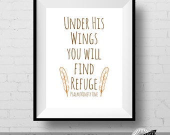 Under His Wings you will find Refuge Bible Verse Printable Inspirational Quote Printable Christian Art Print Calligraphy Art Psalm 91