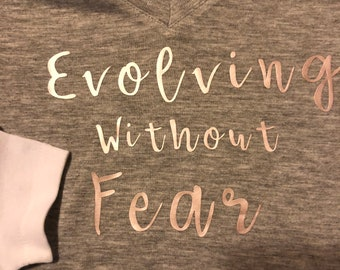 Evolving Without Fear Flowy v-neck
