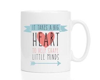 It Takes a Big Heart to Shape Little Minds Mug / Teacher Gifts Christmas / Teacher Mug / Mug for Teacher / 11 or 15 oz