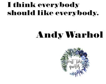 PRINT - Andy Warhol - I think everybody should like everybody.