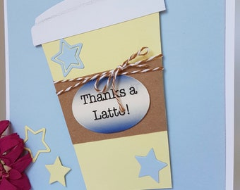 3D Thanks a Latte Coffee Cup for the Teacher Thank You Thanks Childminder Child Carer Staff Appreciation Any Occasion Card Handmade