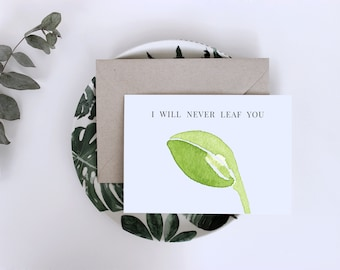 I Will Never Leaf You Card