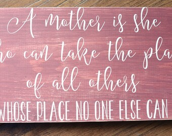 Mom Sign - Mom Wood Sign - Mother Sign - Gift For Mom - Sign for Mom - Gift For Wife - Wood Sign - A Woman Is She Who Can Take The Place of