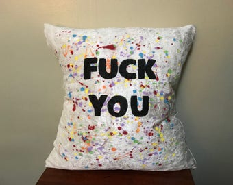 F*ck You paint splatter throw pillow