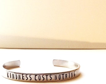 Kindness Costs Nothing - Hand Stamped Cuff Bracelet - Silver, Aluminum