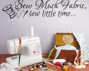 Sew Much Fabric, sewing decal. Quilter, seamstress craft room quote