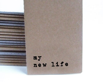 MOLESKINE® notebook with 'my new life'  hand screen printed cover. Perfect for a fresh start !