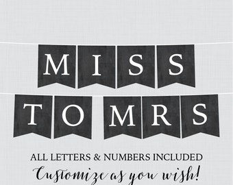 Printable Banner with ALL Letters and Numbers - Printable Chalkboard Bridal Shower Decoration - Shower Banner Miss To Mrs Banner 0005