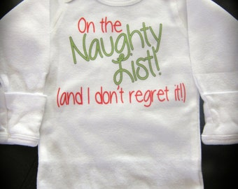 On the NAUGHTY LIST and I don't regret it! Christmas one piece for boy or girl funny gift novelty
