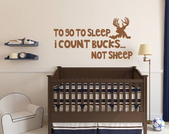 To go to Sleep, I Count Bucks, Not Sheep, Vinyl Wall Decal, Boy, Bedroom, Nursery, Home Decor, Hunting, Hunter, Antlers, Buck, Rustic