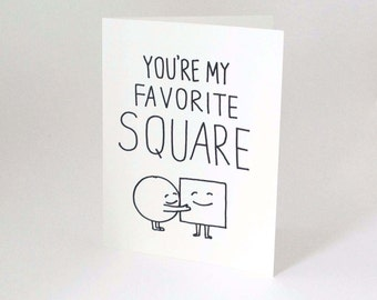 Funny Love Card // Friendship Card // Romantic Birthday Card // Card for Him // Card For Her // Cute Valentine // You're My Favorite Square