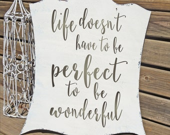 Life doesn't have to be Perfect to be wonderful- **REUSABLE Stencil**- 9 Sizes Available- Create your own Cottage Signs