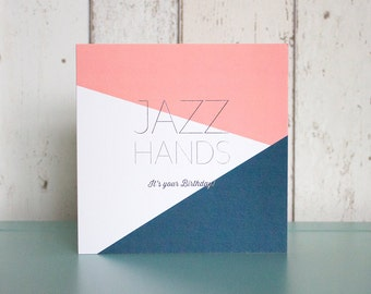 Jazz Hands It's Your Birthday Card