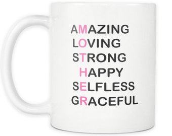 Coffee Mug for Mother - Amazing Loving Strong Happy Selfless Graceful  - Ideal Gift for Mom for Birthday, Christmas, or Mother's Day.
