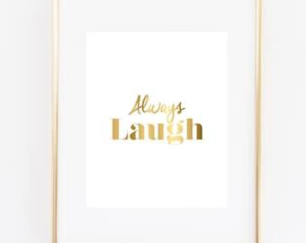 Always Laugh Art Print, Office Decor, Office Gift, 5x7, 8X10, 11x14 Office Wall Art, Faux Gold Art Print, Gold Office Decor, Inspirational
