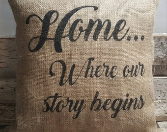 """Home...Where our story begins Burlap Stuffed Pillow 14"""" x 14"""" Rustic Decor"""