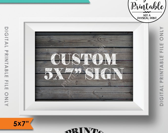 "Custom Wood Sign, Choose Your Text, Wedding Anniversary Birthday Retirement Graduation, PRINTABLE 5x7"" Gray Rustic Wood Style Landscape Sign"