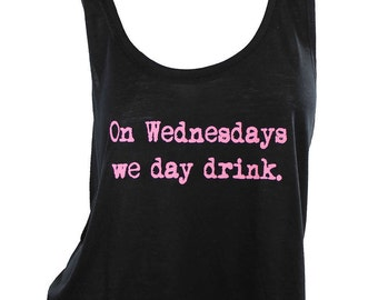 On Wednesdays We Drink shirt, drinking shirt, crop top, wine wednesday, funny tshirt, women's graphic tee, girls night shirt, plus size tank