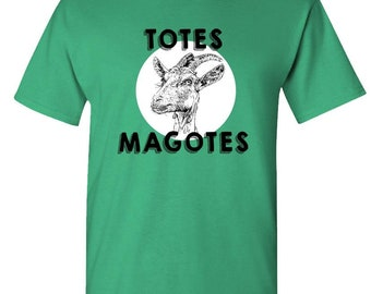 TOTES MAGOTES - t-shirt short or long sleeve your choice!