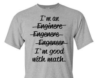 Engineer Shirt , Math Shirt , Good with Math , Engineering Student , Engineering Teacher , Teacher Gift , Student Gift